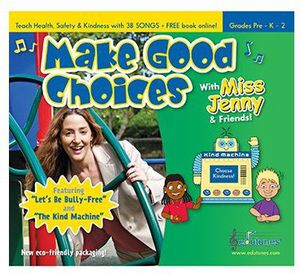 Make Good Choices with Miss Jenny & Friends