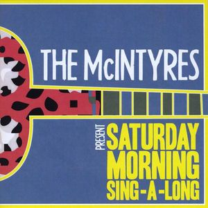 McIntyres Present: Saturday Morning Sing-A-Long