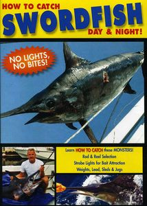How to Catch Swordfish: Day & Night