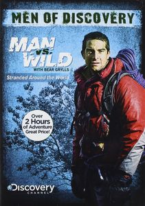 Men of Discovery: Man Vs Wild - Stranded Around