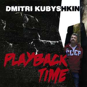 Kubyshkin, Dmitri : Playback Time