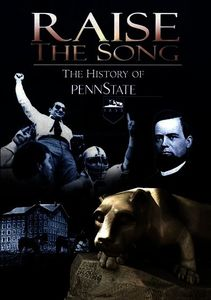 Raise The Song: The History Of Penn State [Documentary]