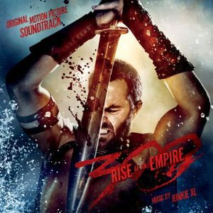300: Rise of An Empire (Original Soundtrack)