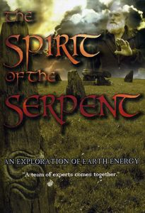 The Spirit Of The Serpent: An Exploration Of Earth Energy [Documentary