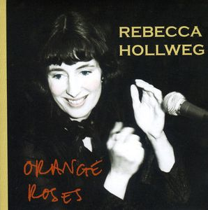Hollweg, Rebecca : Orange Roses