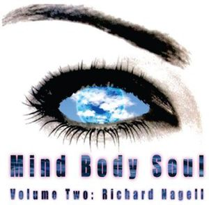 Mind Body Soul-Volume Two (Richard Nagell)