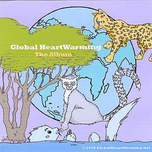 Global Heartwarming: The Album
