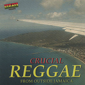 Crucial Reggae from Outside Jamaica