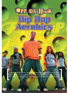 Off Da Hook Hip Hop Aerobics