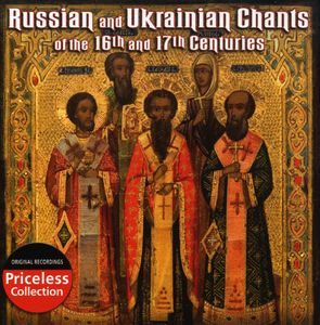 Russian & Ukrainian Chants: 16 & 17 Centuries /  Various