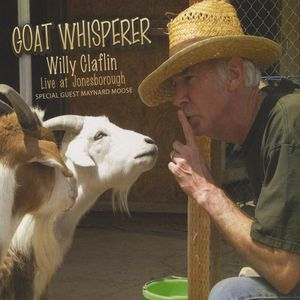 Goat Whisperer: Willy Claflin Live at Jonesboroug