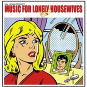 Music for Lonely Housewives /  Various