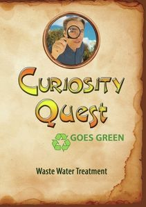 Curiosity Quest Goes Green: Waste Water Treatment