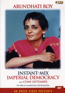 Arundhati Roy: Instant Mix Imperial Democracy &