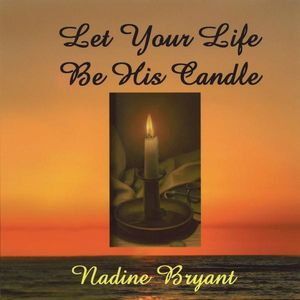Let Your Life Be His Candle