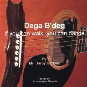 Dega B'deg: If You Can Walk You Can Dance