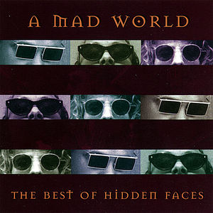 Mad World-The Best of Hidden Faces