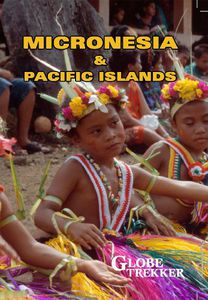 Globe Trekker: Micronesia & the Pacific Islands