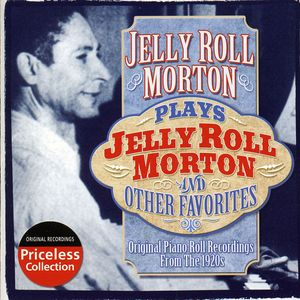 Plays Jelly Roll Morton & Other Favorites