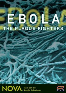 Nova: Ebola - The Plague Fighters [Documentary]