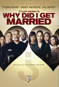 Tyler Perry's Why Did I Get Married