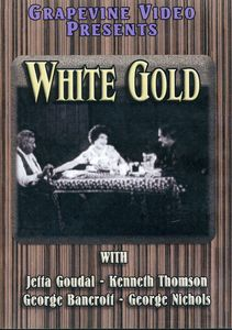White Gold [1927] [B&W] [Silent]