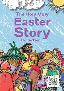 Holy Moly Easter Story Collection