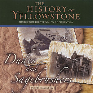 History of Yellowstone-Dudes & Sagebrushers