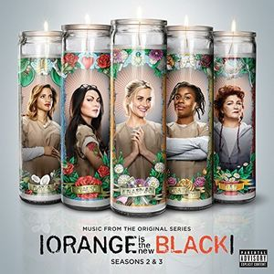 Orange Is the New Black Seasons 2 & 3 (Original Soundtrack) [Explicit Content]