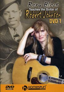 Rory Block Teaches The Guitar Of Robert Johnson, Vol. 1 [Instructiona l]