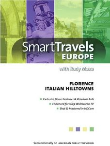 Smart Travels Europe With Rudy Maxa: Florence/ Italian Hilltowns