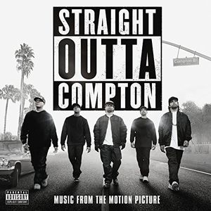 Straight Outta Compton (Original Soundtrack) [Explicit Content]