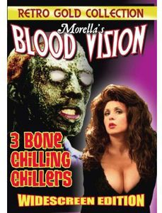 Morella's Blood Vision: 3 Bone Chilling Chillers