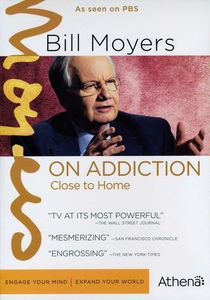 Bill Moyers on Addiction: Close to Home