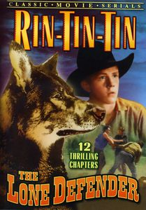 Rin Tin Tin: The Lone Defender Chapters 1-12 [Black and White]