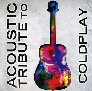 Acoustic Tribute to Coldplay /  Various
