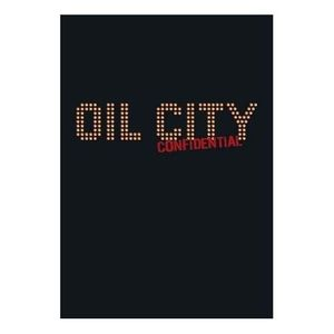 Oil City Confidential [Import]