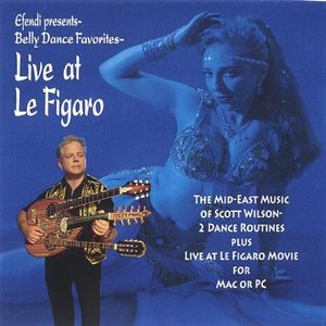 Belly Dance Favorites-Live at Le Figaro
