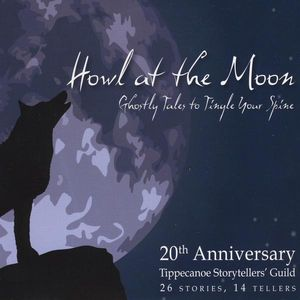 Howl at the Moon-Ghostly Tales to Tingle Your Spin