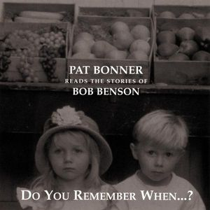 Do You Remember When? Pat Bonner Reads the Stories