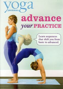 Yoga Journal: Advance Your Practice from Beginner