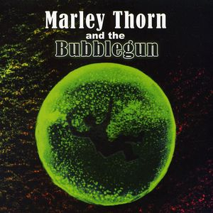 Marley Thorn & the Bubblegun
