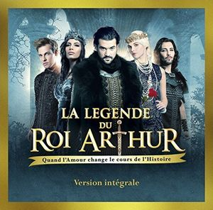La Legende Du Roi Arthur (Original Soundtrack) [Import]