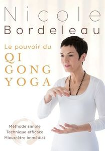 Le Pouvoir Du Qi Gong Yoga: Methode Simple [Import]