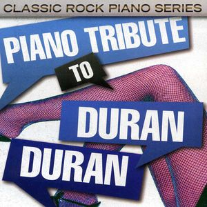 Piano Tribute to Duran Duran /  Various