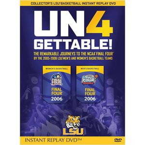 Un4Gettable!: 2005-06 LSU Basketball Journey