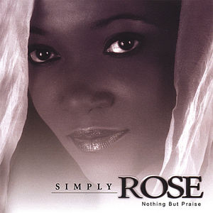 Simply Rose-Nothing But Praise