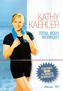Kathy Kaehler Total Body Workout: 6 Ten Minute