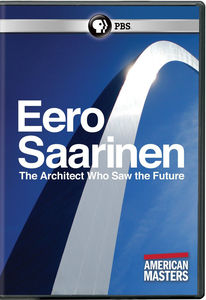American Masters: Eero Saarinen - Architect Who Saw The Future