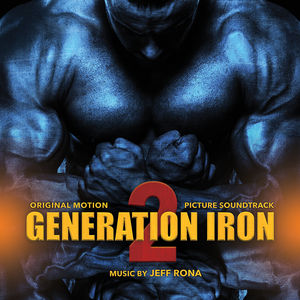 Generation Iron 2 (Original Score)